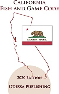 California Fish and Game Code 2020 Edition [FGC]