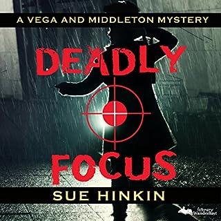 Deadly Focus: Vega & Middleton Novel audiobook cover art