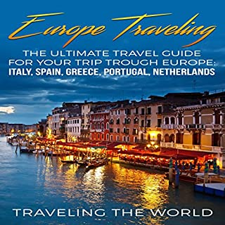 Europe Traveling: The Ultimate Travel Guide for Your Trip Trough Europe     Italy Spain, Greece, Portugal, Netherlands              著者:                                                                                                                                 Traveling the World                               ナレーター:                                                                                                                                 Kimberly Hughey                      再生時間: 6 時間  28 分     レビューはまだありません。     総合評価 0.0