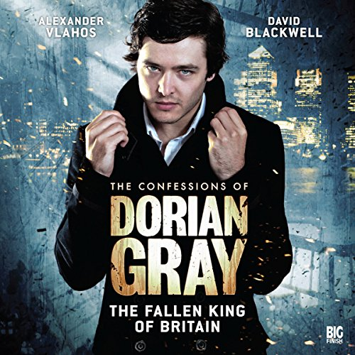 The Confessions of Dorian Gray - The Fallen King of Britain cover art