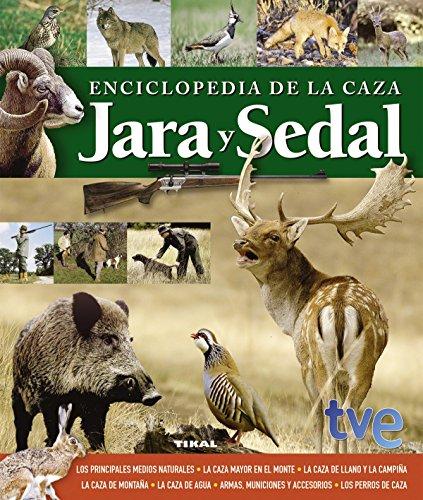 Enciclopedia de la caza. Jara y sedal (Caza Y Pesca) 🔥