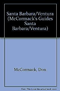 Santa Barbara & Ventura 2003 (McCormack's Newcomer/Relocation Guides) (McCormack's Guides Santa Barbara/Ventura)