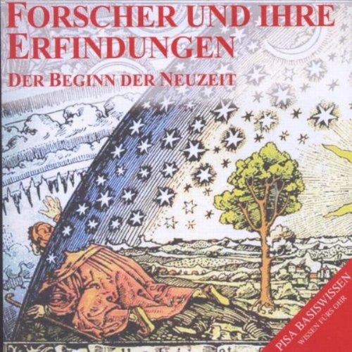 Forscher und ihre Erfindungen - Der Beginn der Neuzeit audiobook cover art