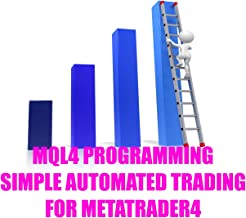 MQL4 Programming - Simple Automated Trading for Metatrader4