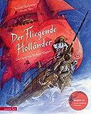 Der Fliegende Holländer (mit CD): Die Oper von Richard Wagner (Musikalisches Bilderbuch mit CD)