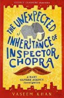 The Unexpected Inheritance of Inspector Chopra: Baby Ganesh Agency Book 1 (Baby Ganesh series)