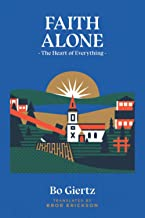 Faith Alone: The Heart of Everything