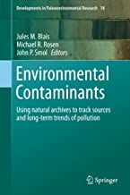 Environmental Contaminants: Using natural archives to track sources and long-term trends of pollution (Developments in Paleoenvironmental Research Book 18)