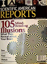 105 Mind-bending Illusions: What They Reveal About Your Brain - (Scientific American Reports - Volume 18, Number 2, 2008)
