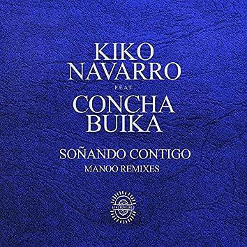 Soñando Contigo (Manoo Remixes)
