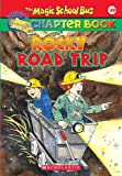 Rocky Road Trip (Magic School Bus Science Chapter Books)