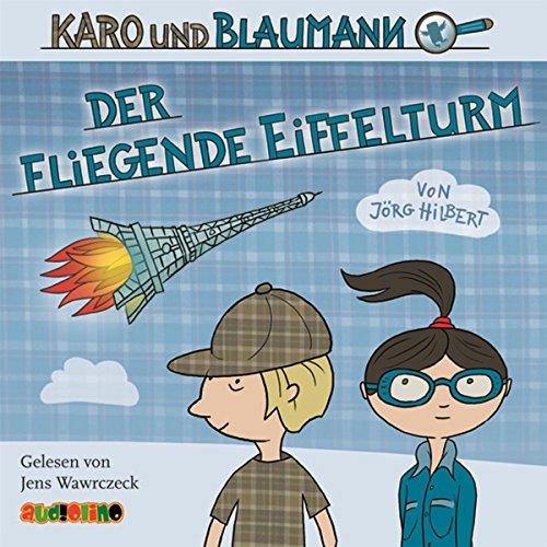 Der fliegende Eiffelturm (Karo und Blaumann 1) Titelbild