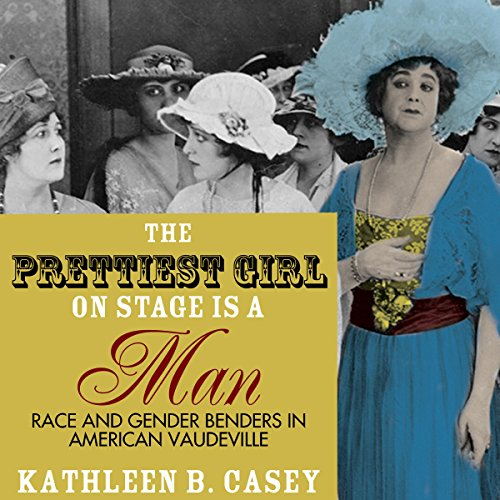 The Prettiest Girl on Stage Is a Man audiobook cover art