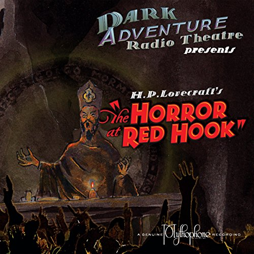 Horror at Red Hook (Dramatized)                   By:                                                                                                                                 H.P. Lovecraft                               Narrated by:                                                                                                                                 H.P. Lovecraft Historical Society                      Length: 1 hr and 6 mins     1 rating     Overall 5.0