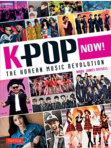 Russell, M: K-POP Now!: The Korean Music Revolution