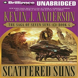 Scattered Suns     The Saga of Seven Suns, Book 4              By:                                                                                                                                 Kevin J. Anderson                               Narrated by:                                                                                                                                 David Colacci                      Length: 20 hrs and 42 mins     1,341 ratings     Overall 4.2