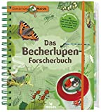 Das Becherlupen-Forscherbuch: Aktiv die  Natur entdecken!