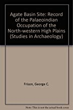Agate Basin Site: A Record of the Paleoindian Occupation of the Northwestern High Plains (Studies in archaeology)