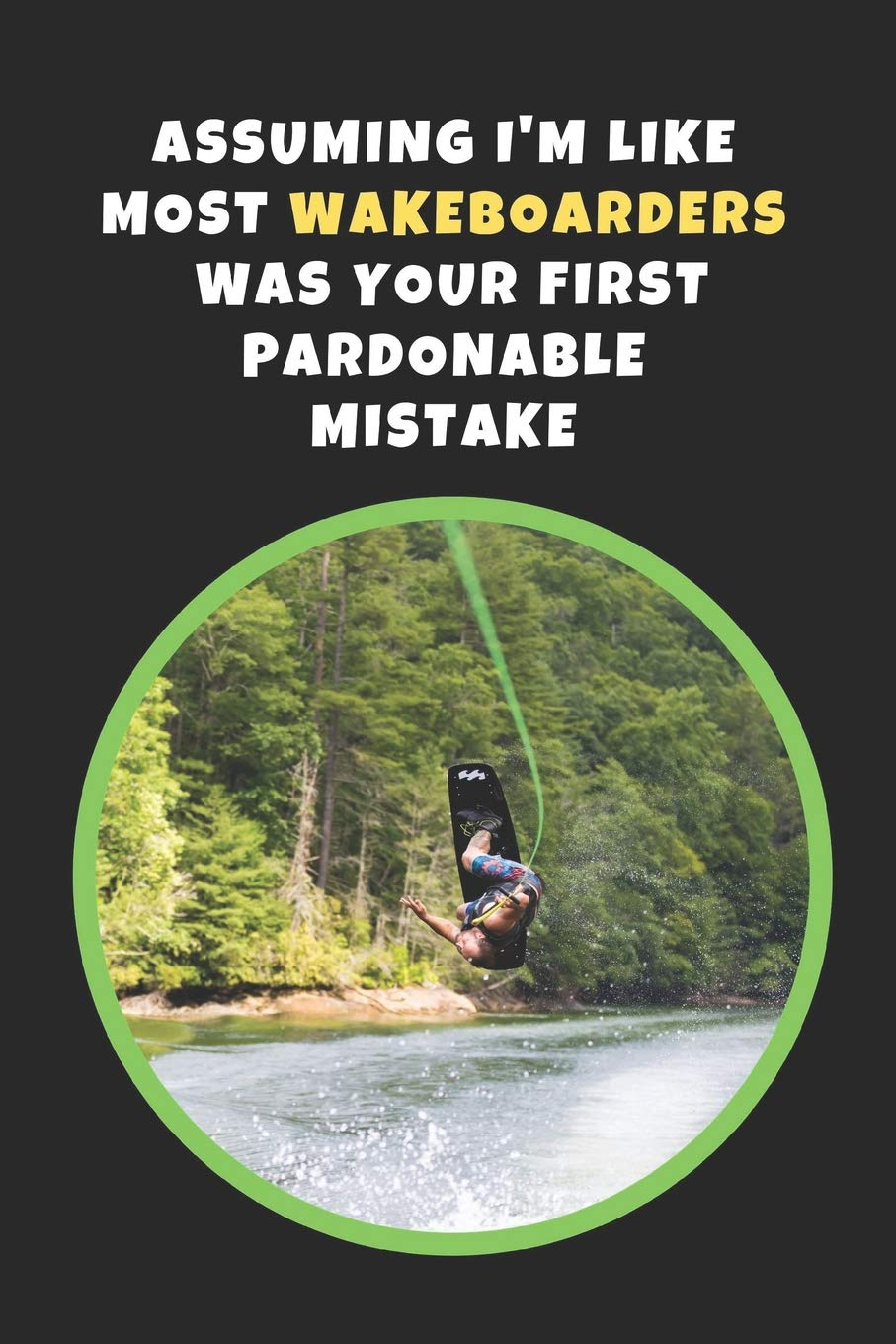 Assuming Wakeboarders First Pardonable MIstake