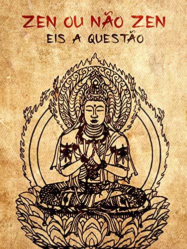 Zen ou Não Zen? Eis a Questão