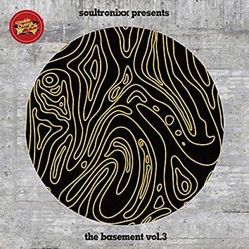 Soultronixx Presents The Basement Vol.3