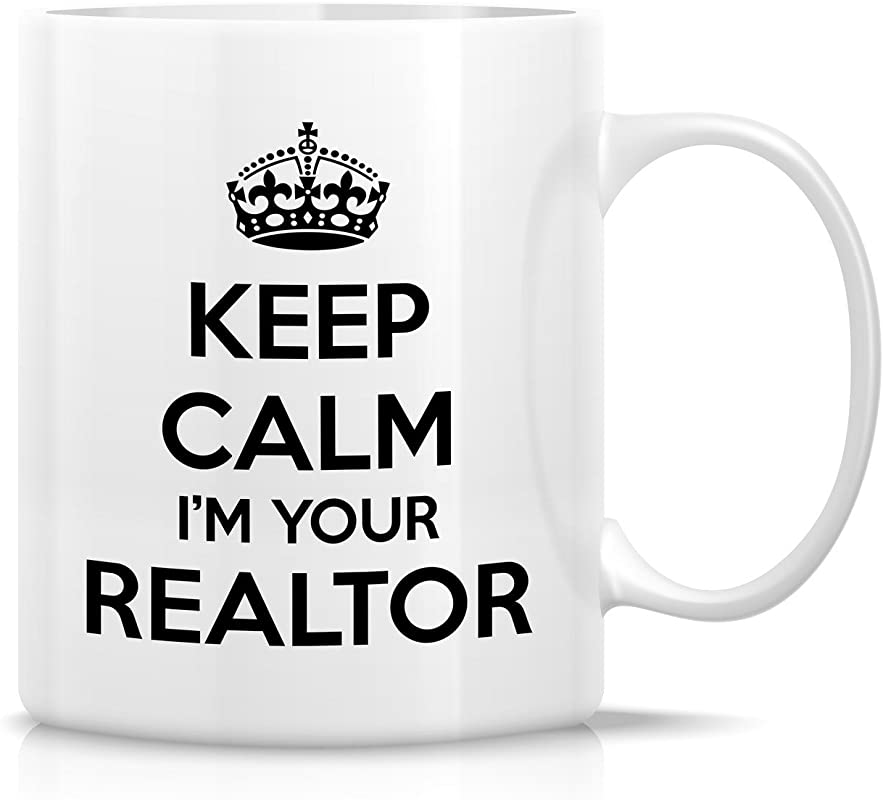Retreez Funny Mug Keep Calm I M Your Realtor Real Estate Agent 11 Oz Ceramic Coffee Mugs Funny Sarcasm Motivational Inspirational Birthday Gifts For Friends Coworkers Siblings Dad Mom