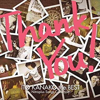 """""""Thank You!"""" ITO KANAKO the BEST -Nitroplus songs collection-"""