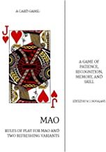 Mao: How to Play the Card Game of Mao and Two Refreshing Variants