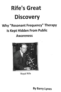 Rife's Great Discovery: Why