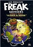 Les Fabuleux Freak Brothers, Intégrale tome 10 - Autour du monde