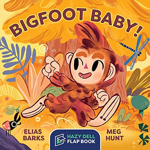 Bigfoot Baby!: A Hazy Dell Flap Book