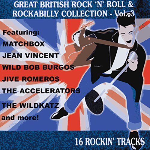 Great British Rock \'n\' Roll and Rockabilly Collection Volume 3