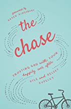 Download Book The Chase: Trusting God with Your Happily Ever After PDF