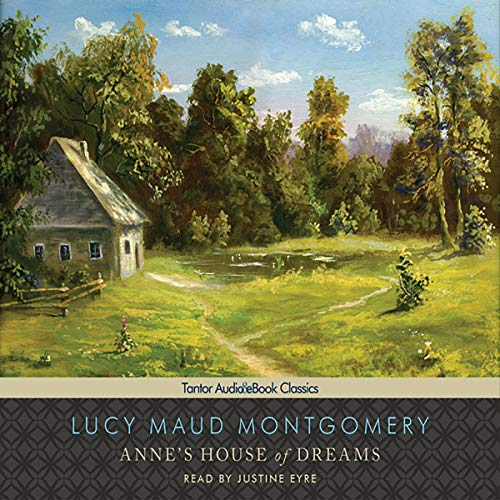 Anne's House of Dreams     Anne of Green Gables Series #5              By:                                                                                                                                 Lucy Maud Montgomery                               Narrated by:                                                                                                                                 Justine Eyre                      Length: 7 hrs and 49 mins     1 rating     Overall 5.0
