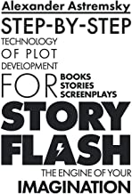 Story-Flash: Step-by-Step Technology of Plot Development (Story-Flash System)