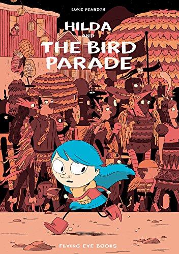 Hilda and the Bird Parade: Hilda Book 3 (Hildafolk)