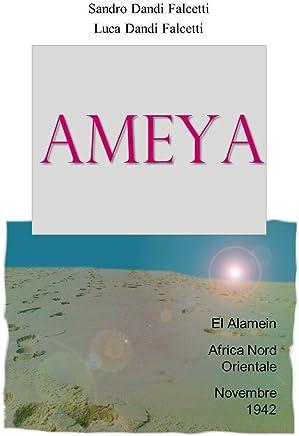 Ameya (Collana Storie Vissute Luca Dandi Falcetti Vol. 1)