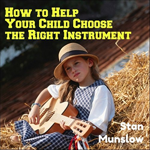 How to Help Your Child Choose the Right Instrument cover art