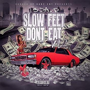 Slow Feet Don't Eat, Vol. 2