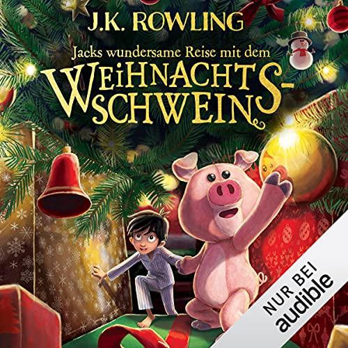 Jacks wundersame Reise mit dem Weihnachtsschwein [Jack's wonderous journey with the Christmas Pig]