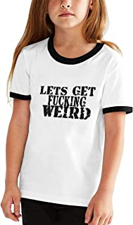 Let's Get Fucking Weird Unisex Children's Short Sleeve T-Shirt, Kids Or Little Boys and Girls