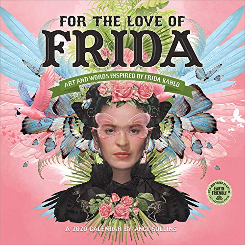 For the Love of Frida 2020 Wall Calendar: Art and Words Inspired by Frida Kahlo