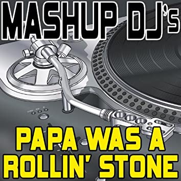 Papa Was A Rollin' Stone (Remix Tools For Mash-Ups)