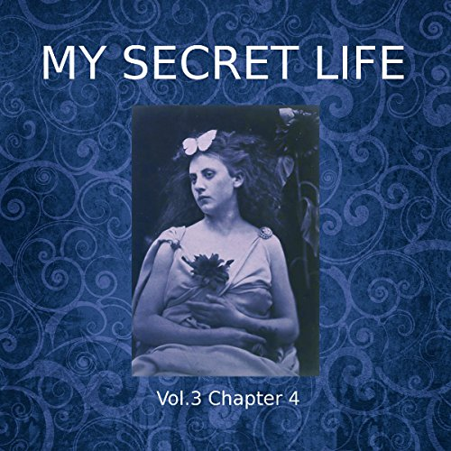 My Secret Life: Volume Three, Chapter Four audiobook cover art