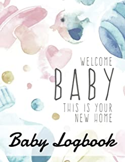 Baby Logbook: Your Baby Care Journal : Eat , Sleep , Poop , Medication and Note Page (Baby Health Record Journal Book) (Volume 53)