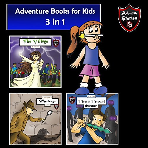 Adventure Books for Kids: 3 Stories for Kids in 1 audiobook cover art