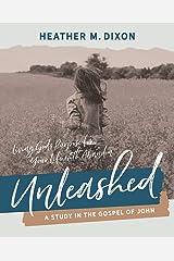 Unleashed - Women's Bible Study Participant Workbook Paperback