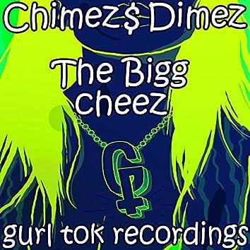 The Bigg Cheez