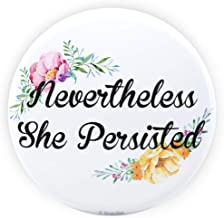 Tenacitee Nevertheless She Persisted Flowers Pinback Button, 2.25