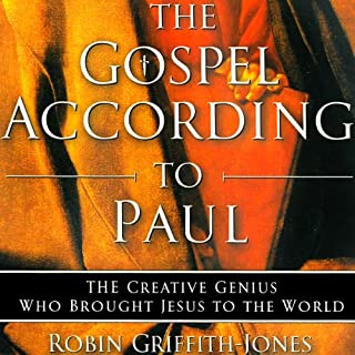 The Gospel According to Paul     The Creative Genius Who Brought Jesus to the World              By:                                                                                                                                 Robin Griffith-Jones                               Narrated by:                                                                                                                                 Derek Shetterly                      Length: 19 hrs and 21 mins     4 ratings     Overall 4.0
